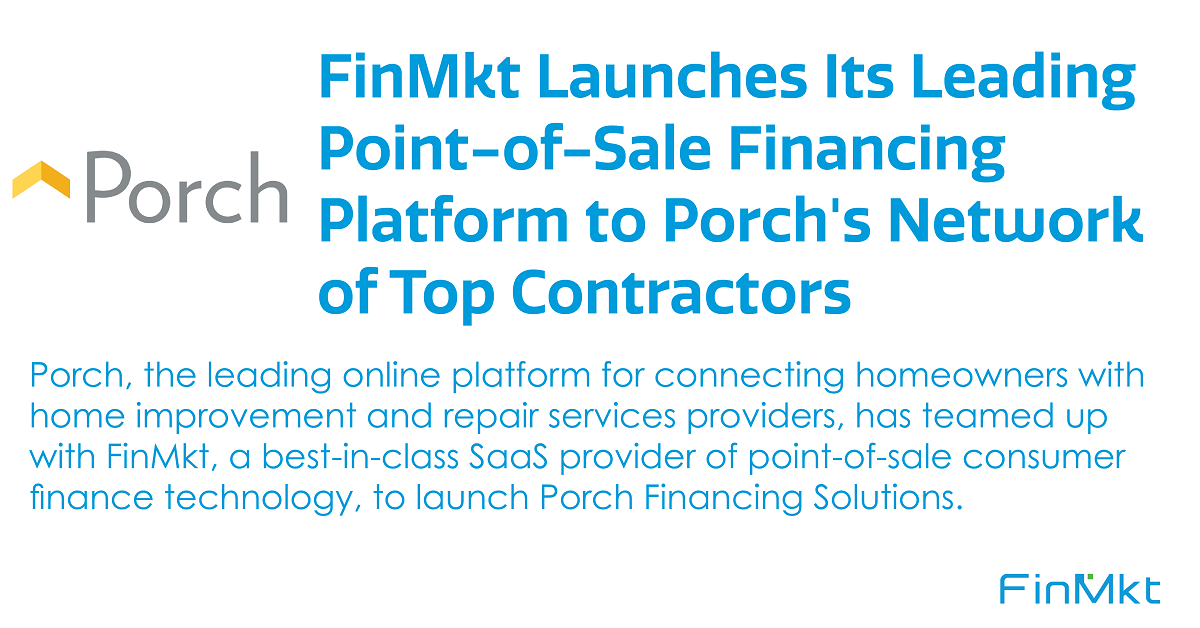 FinMkt Launches Its Leading Point of Sale Financing Platform to Porch's Network of Top Contractors